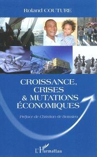 Croissance, crises & mutations économiques