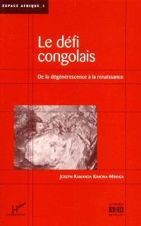 De la dégénérescence à la renaissance : le défi congolais