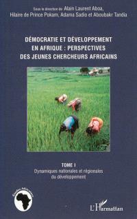 Démocratie et développement en Afrique : perspectives de jeunes chercheurs africains. Volume 1, Dynamiques nationales et régionales du développement