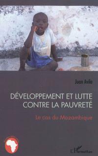 Développement et lutte contre la pauvreté : le cas du Mozambique