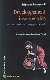 Développement insoutenable : pour une conscience écologique et sociale