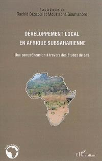 Développement local en Afrique subsaharienne : une compréhension à travers des études de cas