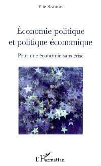 Economie politique et politique économique : pour une économie sans crise