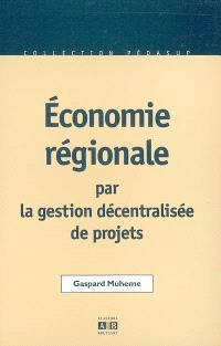 Economie régionale par gestion décentralisée de projets