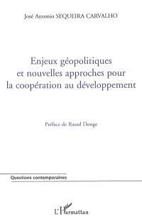 Enjeux politiques et nouvelles approches pour la coopération au développement