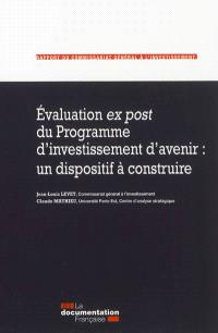 Evaluation ex post du Programme d'investissement d'avenir : un dispositif à construire