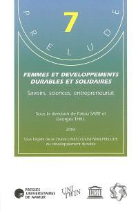Femmes et développements durables et solidaires : savoirs, sciences, entrepreneuriat
