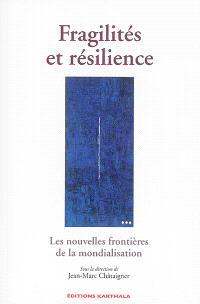 Fragilités et résilience : les nouvelles frontières de la mondialisation