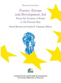France, Europe and development aid : from the treaties of Rome to the present day : proceedings of the conference held on 8 december 2011