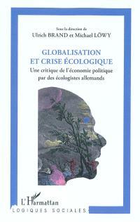 Globalisation et crise écologique : une critique de l'économie politique par les écologistes allemands