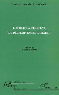L'Afrique à l'épreuve du développement durable