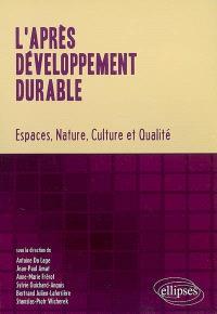 L'après-développement durable : espaces, nature, culture et qualité
