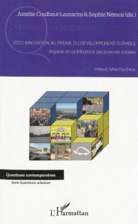 L'éco-innovation au prisme du développement durable : regards et contributions des sciences sociales