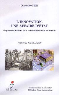 L'innovation, une affaire d'Etat : gagnants et perdants de la troisième révolution industrielle