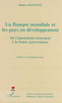 La Banque mondiale et les pays en développement : de l'ajustement structurel à la bonne gouvernance
