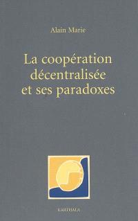 La coopération décentralisée et ses paradoxes : dérives bureaucratiques et notabiliaires du développement local en Afrique