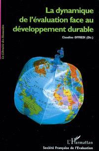 La dynamique de l'évaluation face au développement durable : actes des 5es journées de la Société française de l'évaluation, Limoges, 2003