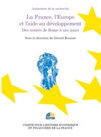 La France, l'Europe et l'aide au développement : des traités de Rome à nos jours : colloque du 8 décembre 2011