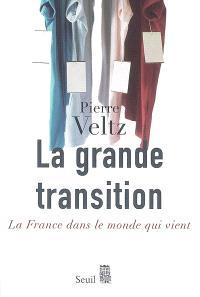 La grande transition : la France dans le monde qui vient