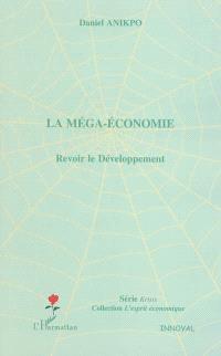 La méga-économie : revoir le développement