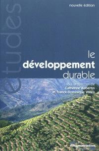 Le développement durable : enjeux politiques, économiques et sociaux