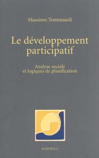 Le développement participatif : analyse sociale et logiques de planification