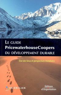 Le guide PricewaterhouseCoopers du développement durable : état des lieux et perspectives mondiales