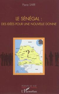 Le Sénégal : des idées pour une nouvelle donne