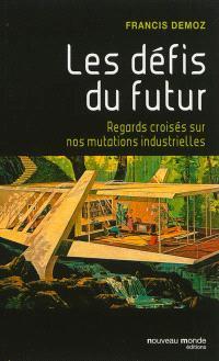 Les défis du futur : regards croisés sur nos mutations industrielles