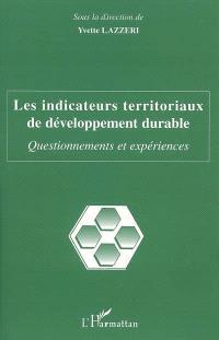 Les indicateurs territoriaux de développement durable : questionnements et expériences