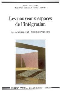 Les nouveaux espaces de l'intégration : les Amériques et l'Union européenne