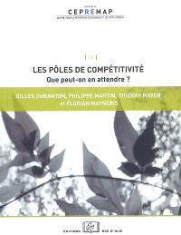Les pôles de compétitivité : que peut-on en attendre ?