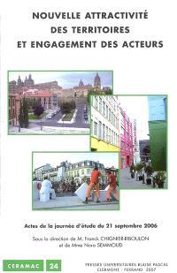 Nouvelle attractivité des territoires et engagement des acteurs : actes de la journée d'étude du 21 septembre 2006