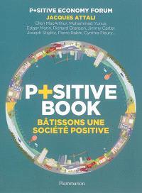 P+sitive book : bâtissons une société positive