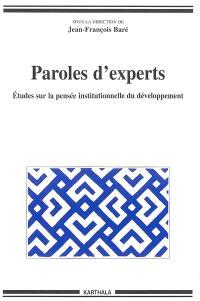 Paroles d'experts : études sur la pensée institutionnelle du développement