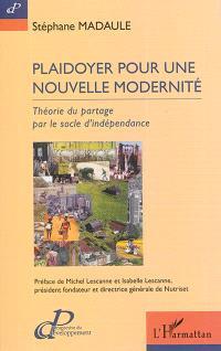 Plaidoyer pour une nouvelle modernité : théorie du partage par le socle d'indépendance