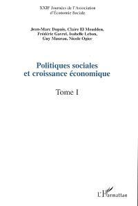Politiques sociales et croissance économique. Volume 1