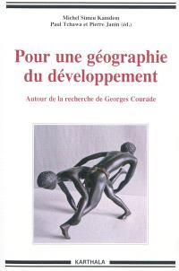Pour une géographie du développement : autour de la recherche de Georges Courade