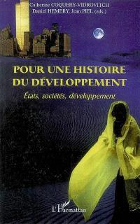 Pour une histoire du développement : Etats, société, développement