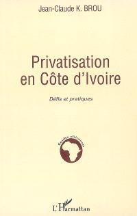 Privatisation en Côte d'Ivoire : défis et pratiques