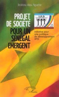 Projet de société pour un Sénégal émergent