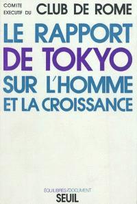 Rapport de Tokyo : symposium technique du Club de Rome sur le thème Vers une vision globale des problèmes humains, Tokyo, 24-25 octobre 1973