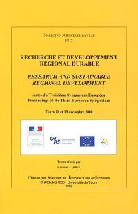 Recherche et développement régional durable : actes du troisième symposium européen, Tours, 18 et 19 décembre 2000 = Research and sustainable regional development