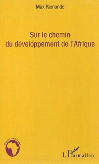 Sur le chemin du développement de l'Afrique