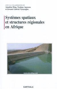 Systèmes spatiaux et structures régionales en Afrique