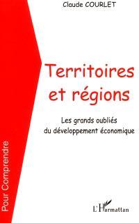Territoires et régions, les grands oubliés du développement économique
