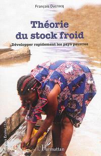 Théorie du stock froid : développer rapidement les pays pauvres