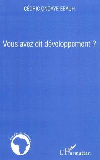 Vous avez dit développement ?