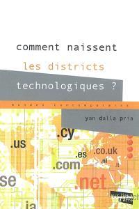 Comment naissent les districts technologiques ?