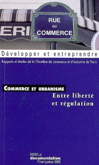 Commerce et urbanisme : entre liberté et régulation